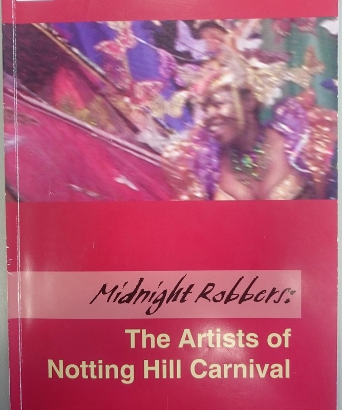 Midnight Robbers: The Artists of Notting Hill Carnival