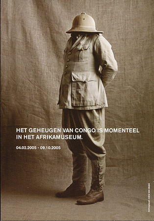 The Memory of the Congo in the Colonial Era, Royal Museum for Central Africa, Tevuren, Belgium ( 4 February 2005 - 9 October 2005)