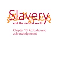 2007 NHM Slavery and the Natural World Chapter 10 Attitude and Acknowledgement.pdf