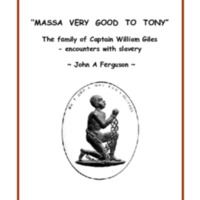 """Massa Very Good to Tony"" The family of Captain William Giles - encounters with slavery"