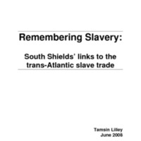 2007 Remembering Slavery South Shields and the Slave Trade.pdf